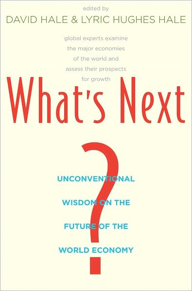 What039;s Next - Unconventional Wisdom on the Future of the World Economy
