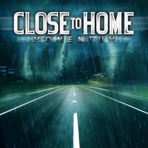 Close to Home - Momentum (2012)