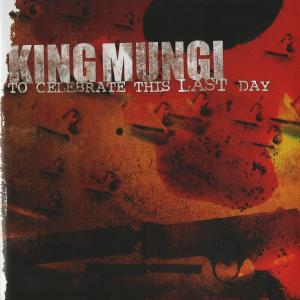 King Mungi - To Celebrate This Last Day [EP] (2005)